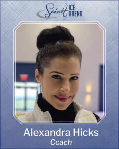 http://spiriticearena.com/learn-to-skate/coaches/coach-alexandra-hicks/